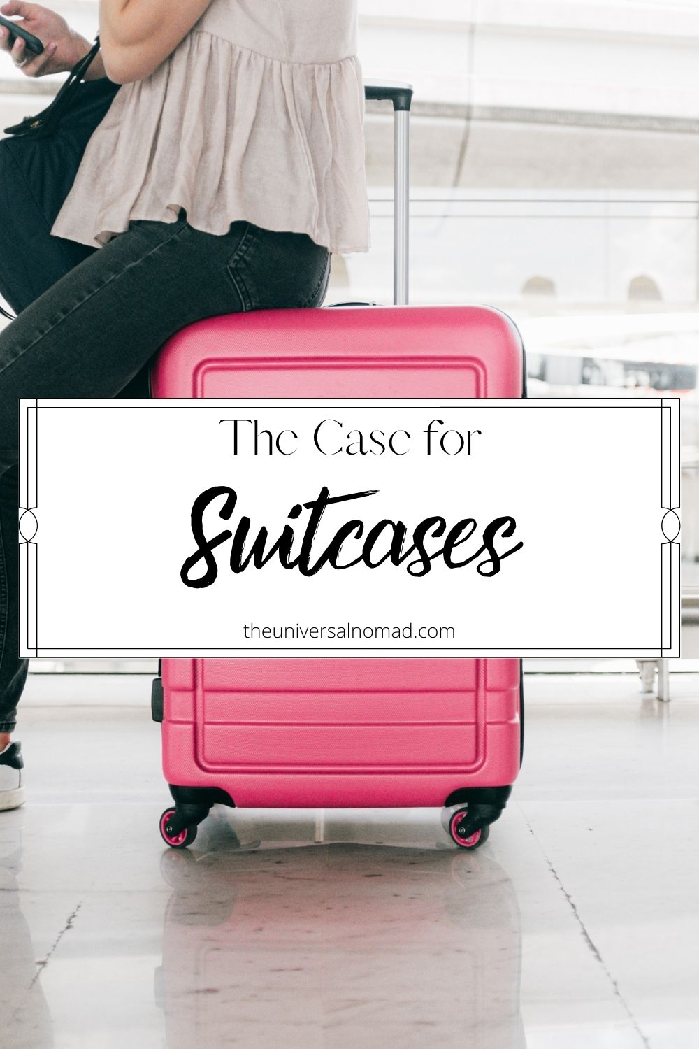The Case for Suitcases