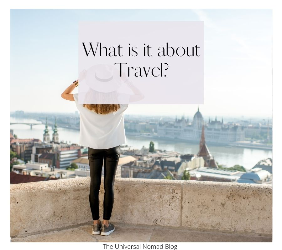 What is it about travel?