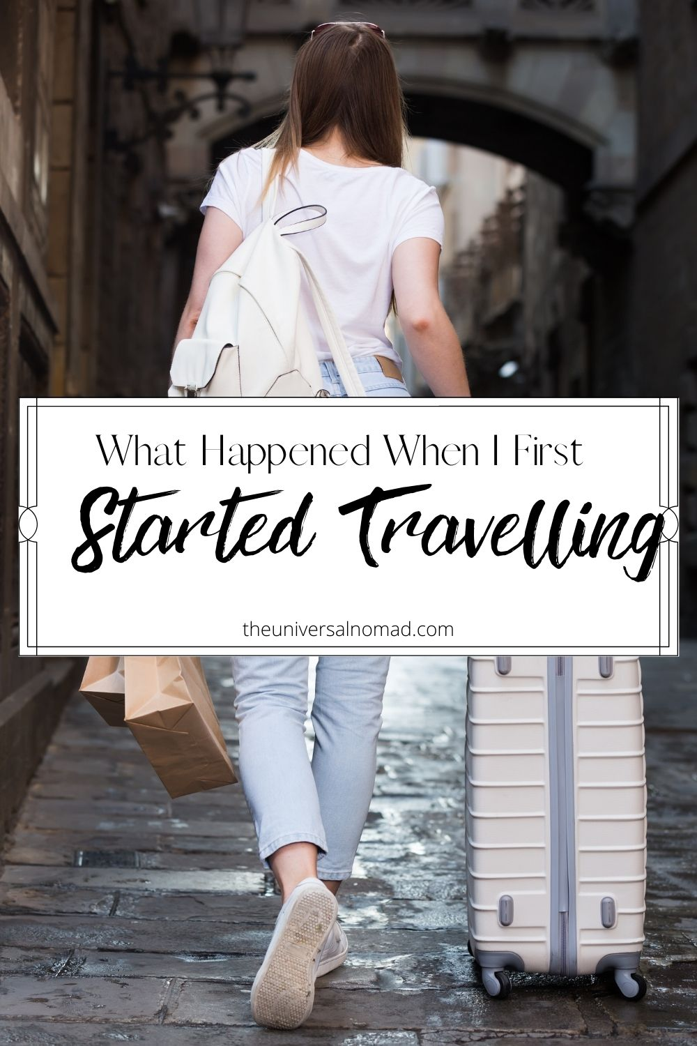 What happened when I first started travelling