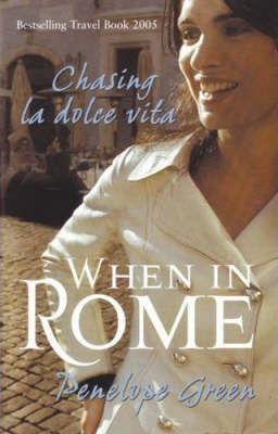 When in Rome by Penelope Green