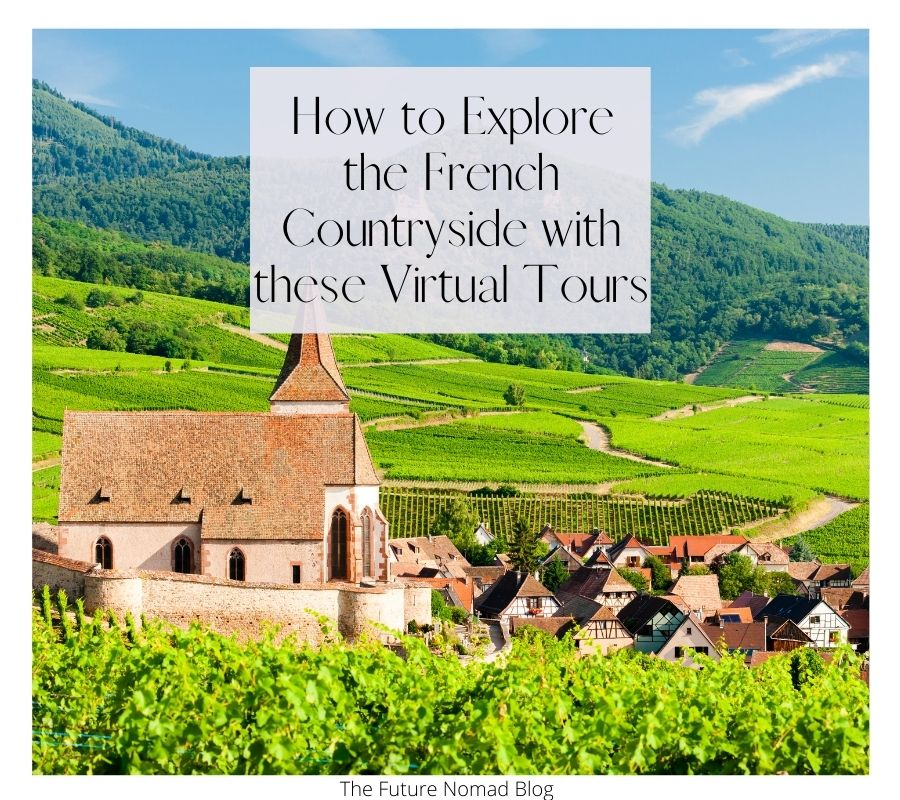 How to explore the french countryside with virtual tours