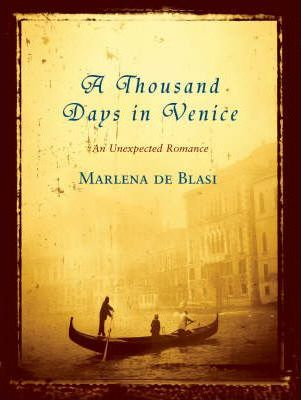 A Thousand Days in Venice by Marlena di Blasi book review