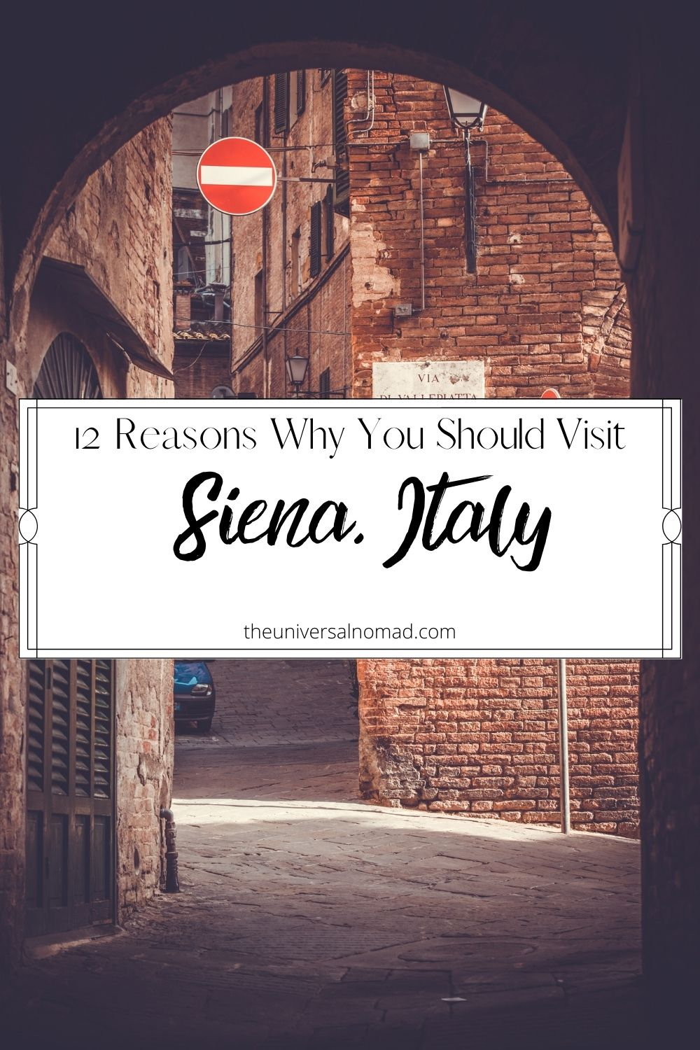 12 Reasons why you should visit Siena Italy